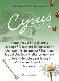 Christiane Duchesne et Carmen Marois - Cyrus - L'encyclopédie qui rac  : Cyrus 6 - L'encyclopédie qui raconte.