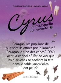 Christiane Duchesne et Carmen Marois - Cyrus - L'encyclopédie qui rac  : Cyrus 9 - L'encyclopédie qui raconte.