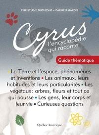 Christiane Duchesne et Carmen Marois - Cyrus - L'encyclopédie qui rac  : Cyrus - Guide thématique - L'encyclopédie qui raconte.