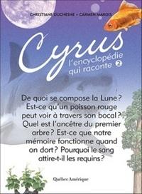 Christiane Duchesne et Carmen Marois - Cyrus, l'encyclopédie qui raconte - Tome 2.