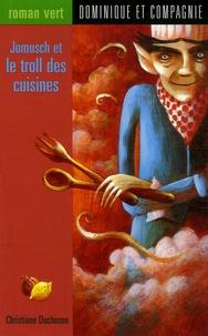 Christiane Duchesne - Jomusch et le troll des cuisines.