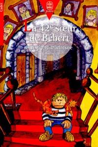 Christiane Duchesne - La 42e soeur de Bébert.