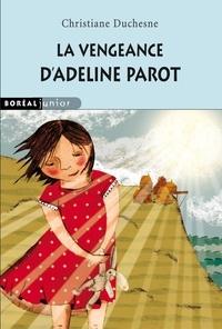 Christiane Duchesne - La vengeance d'Adeline Parot.