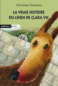 Christiane Duchesne - La vraie histoire du chien de Clara Vic.