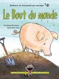 Christiane Duchesne et Geneviève Côté - Robert et Fernand en voyage  : Le Bout du monde - Robert et Fernand en voyage n.4.
