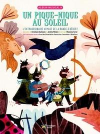 Christiane Duchesne et Jérôme Minière - Un pique-nique au soleil - L'extraordinaire voyage de la bande à Bébert. 1 CD audio