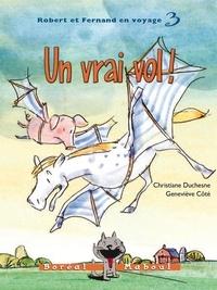 Christiane Duchesne et Geneviève Côté - Robert et Fernand en voyage  : Un vrai vol ! - Robert et Fernand en voyage n. 3.