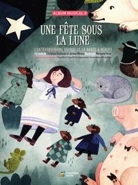 Christiane Duchesne et Jérôme Minière - Une fête sous la lune - L'extraordinaire voyage de la bande à Bébert. 1 CD audio