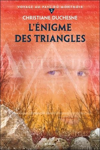 Christiane Duchesne - Voyage au pays du Montnoir Tome 2 : L'Enigme des triangles.