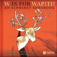 Christiane Duchesne et Paul Kunigis - W is for wapiti ! - An alphabet songbook. 1 CD audio