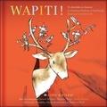 Christiane Duchesne et Paul Kunigis - Wapiti ! - Un abécédaire en chansons. 1 CD audio
