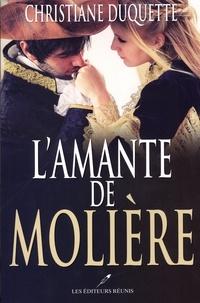 Christiane Duquette - L'amante de Molière.