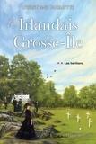Christiane Duquette - Les Irlandais de Grosse-Île  : Les Irlandais de Grosse-Île T.2 - Les héritiers.