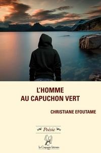 Christiane Efoutame - L'homme au capuchon vert.