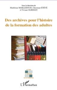 Christiane Etévé et Viviane Glikman - Archives pour l'histoire de la formation des adultes.