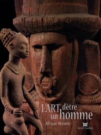 Christiane Falgayrettes-Leveau et Anne Van Cutsem-Vanderstraete - L'Art d'être un homme - Afrique, Océanie.