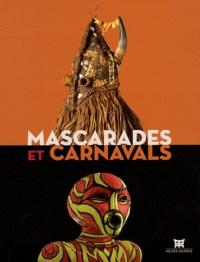 Christiane Falgayrettes-Leveau - Mascarades et carnavals.
