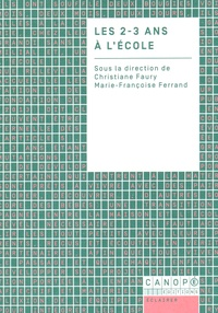 Christiane Faury et Marie-Françoise Ferrand - Les 2-3 ans à l'école.