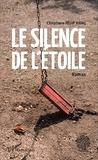 Christiane Félip Vidal - Le silence de l'étoile.