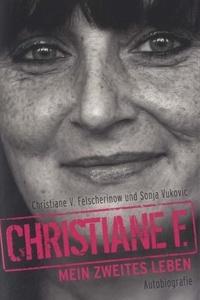 Christiane Felscherinow - Christiane F, Mein Zweites Leben.
