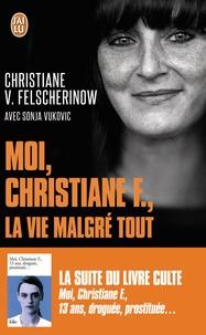 Christiane Felscherinow et Sonja Vukovic - Moi, Christiane F., la vie malgré tout.