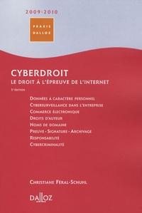 Christiane Féral-Schuhl - Cyberdroit - Le droit à l'épreuve d'Internet.