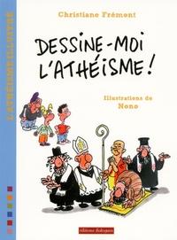 Christiane Frémont et  Nono - Dessine-moi l'athéisme !.