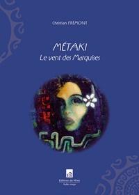 Christiane Frémont - Métaki - Le vent des Marquises.