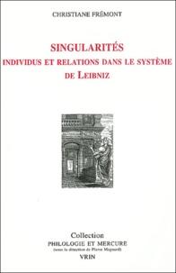 Christiane Frémont - Singularités. - Individus et relations dans le système de Leibniz.