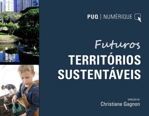 Christiane Gagnon - Futuros Territorios Sustentaveis.