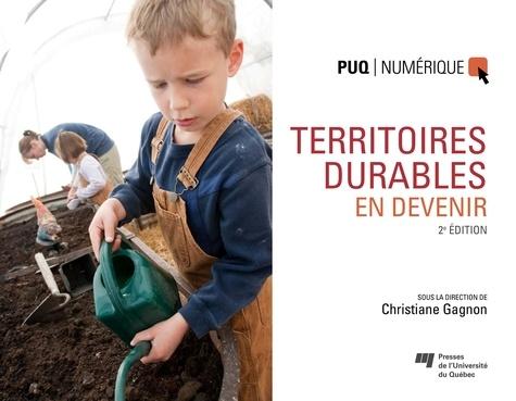 Christiane Gagnon - Territoires durables en devenir, 2e édition.