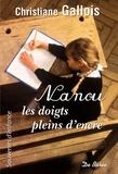 Christiane Gallois - Nanou, les doigts pleins d'encre.