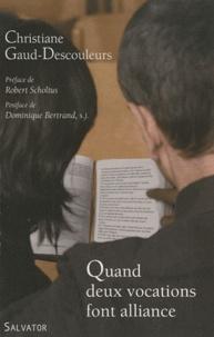 Christiane Gaud-Descouleurs - Quand deux vocations font alliance.