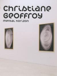 Christiane Geoffroy - Christiane Geoffroy - Mental horizon.