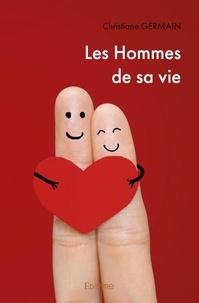 Christiane Germain - Les Hommes de sa vie.