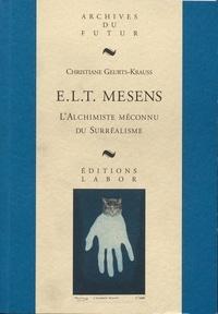 Christiane Geurts-Krauss - ELT Mesens L'alchimiste méconnu du surréalisme - Du dandy dadaïste au marchand visionnaire.