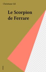 Christiane Gil - Le Scorpion de Ferrare.
