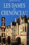Christiane Gil - Les Dames de Chenonceaux.