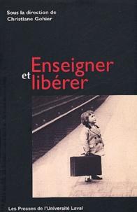Christiane Gohier - Enseigner et libérer - Les finalités de l'éducation.