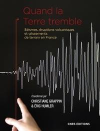 Christiane Grappin et Eric Humler - Quand la Terre tremble - Séismes, éruptions volcaniques et glissements de terrain en France.
