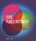 Christiane Grappin et Philippe Cardin - Terre, planète mystérieuse.