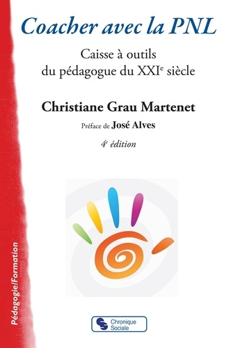 Christiane Grau Martenet - Coacher avec la PNL - Caisse à outils du pédagogue du XXIe siècle.