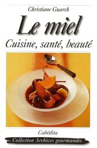 Christiane Guarch - Le miel - Cuisine, santé et beauté.