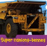 Christiane Gunzi et Paul Calver - Super camions-bennes.