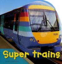 Christiane Gunzi et Paul Calver - Super trains.