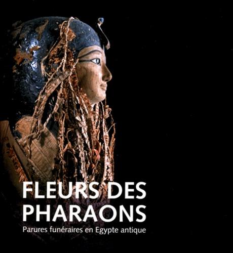 Christiane Jacquat et Isadora Rogger - Fleurs des pharaons - Parures funéraires en Egypte antique. Exposition présentée au Laténium du 19 mai 2013 au 2 mars 2014 avec le soutien des universités de Zurich et de Neuchâtel.