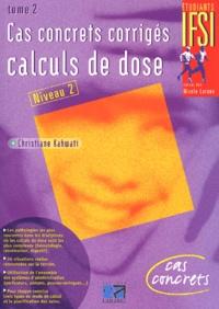 Christiane Kahwati - Calculs de dose - Cas concrets corrigés, Tome 2.