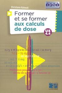 Christiane Kahwati - Former et se former au calcul de doses.