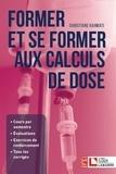 Christiane Kahwati - Former et se former aux calculs de dose.