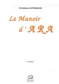 Christiane Kattandjian - Le Manoir d'Ara.